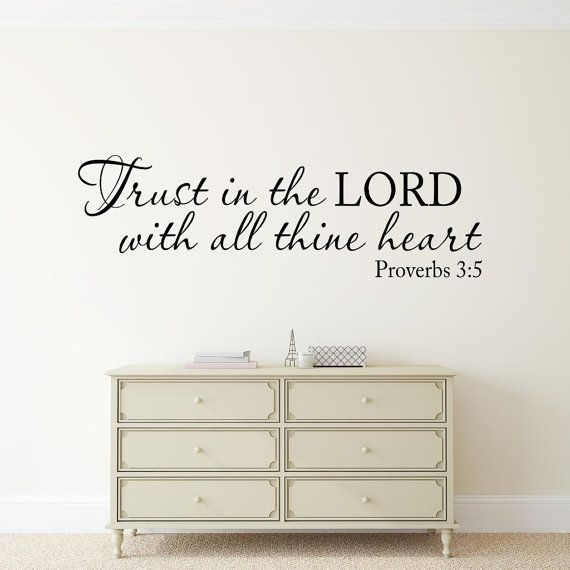 Trust in the LORD with all thine heart Wall Decal - KJV Scripture Spiritual Religious Vinyl Lettering Wall Words Bible Verse Wall Decor Trust in the LORD with all thine heart .. Proverbs 3:5 Vinyl Lettering Size is approximately 28 wide x 10 high Please specify COLOR when placing order. Available colors: See Color Chart If you would like a different color, other than what is listed, just tell me your color choice in the message from buyer section of the check out form. Please note that…