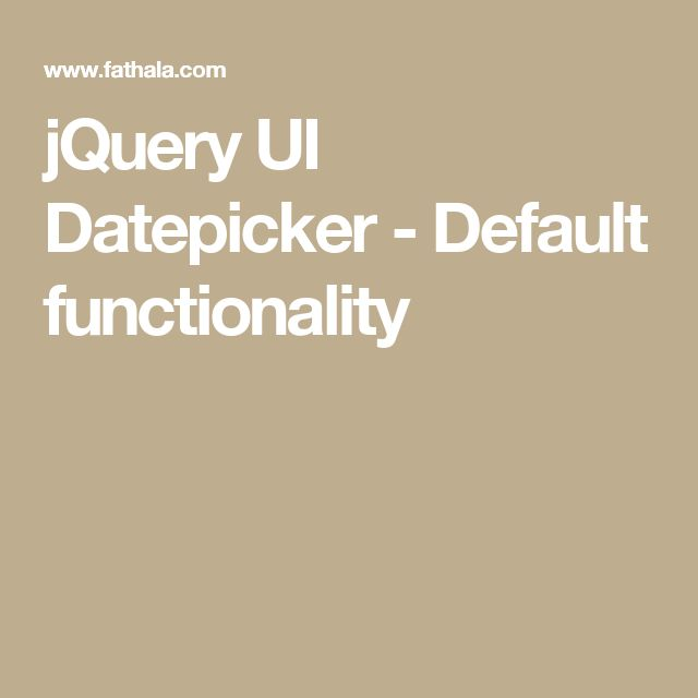 jQuery UI Datepicker - Default functionality