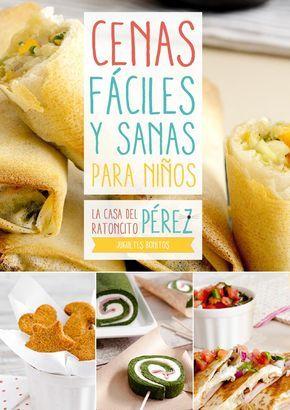 Cenas faciles y sanas para ninos by KARINA MARTINEZ - issuu