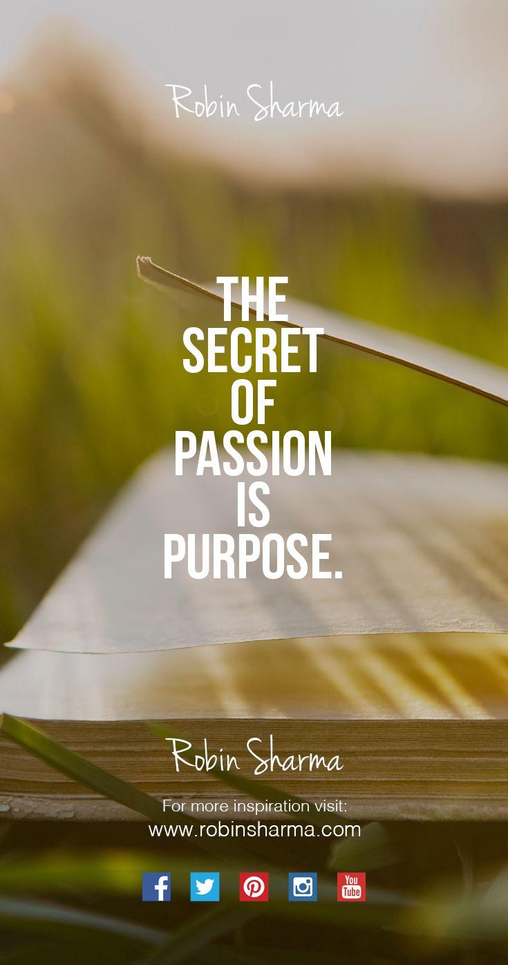 The #secret of passion is purpose. #qotd
