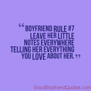 Boyfriend Rule #7 - Leave Her Notes - Good Boyfriend Quotes