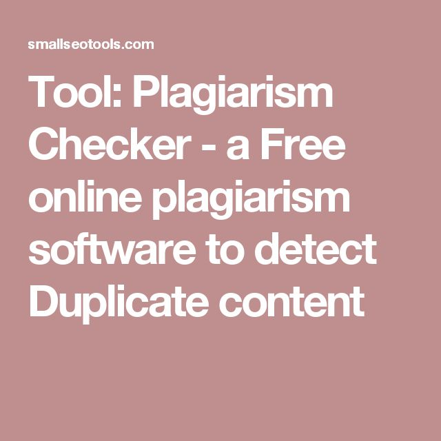 Tool: Plagiarism Checker - a Free online plagiarism software to detect Duplicate content