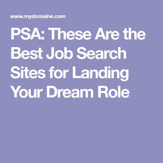 PSA: These Are the Best Job Search Sites for Landing Your Dream Role