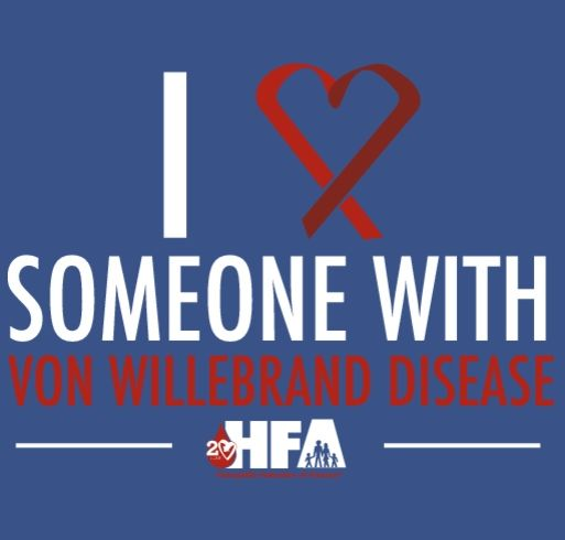 "You asked for them, and now they're here! Grab your limited edition ""I Love Someone With von Willebrand Disease"" shirts while they last! 100% of the proceeds will support our vital programs and services to the bleeding disorders community."