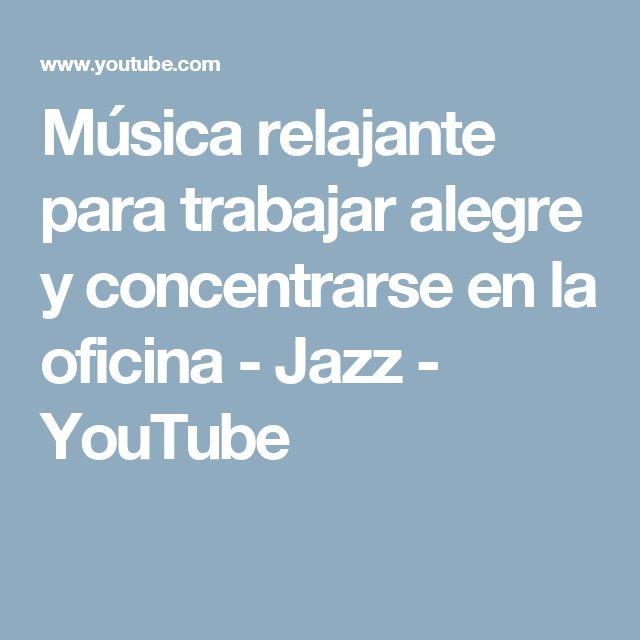 Música relajante para trabajar alegre y concentrarse en la oficina - Jazz - YouTube