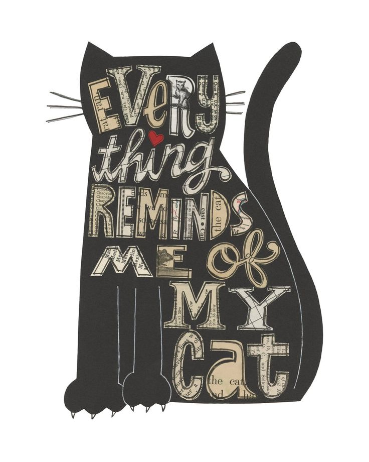 Every Thing Reminds Me of My Cat  - 8X10 GICLEE PRINT, typographic collage, Susan Black. $22.00, via Etsy.