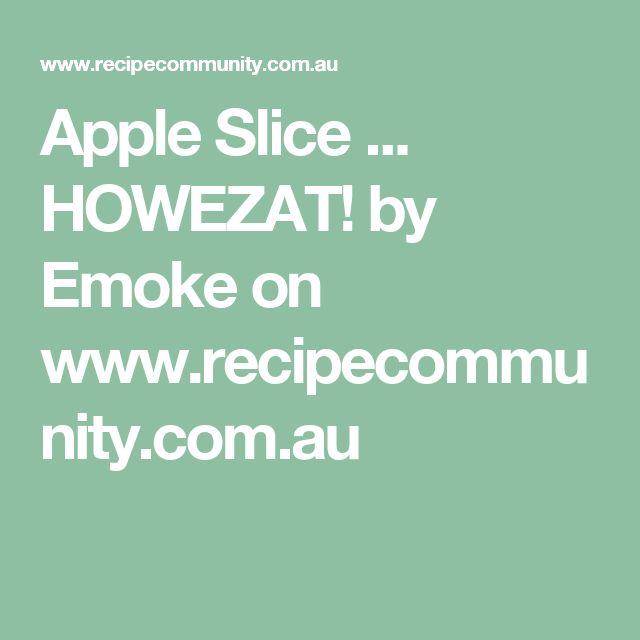 Apple Slice ... HOWEZAT! by Emoke on www.recipecommunity.com.au