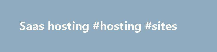 Saas hosting #hosting #sites http://hosting.remmont.com/saas-hosting-hosting-sites/  #saas hosting # Ранее компаниям приходилось создавать и обслуживать инфраструктуру для работы локальных приложений. С появлением модели Software-as-a-Service (SaaS) компании могут пользоваться приложениями, размещенными онлайн, что позволяет сократить расходы, оплачивая только фактически используемые ресурсы, без малейших затруднений получить расширение функциональных... Read more