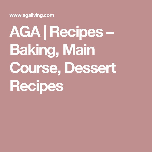 AGA | Recipes – Baking, Main Course, Dessert Recipes