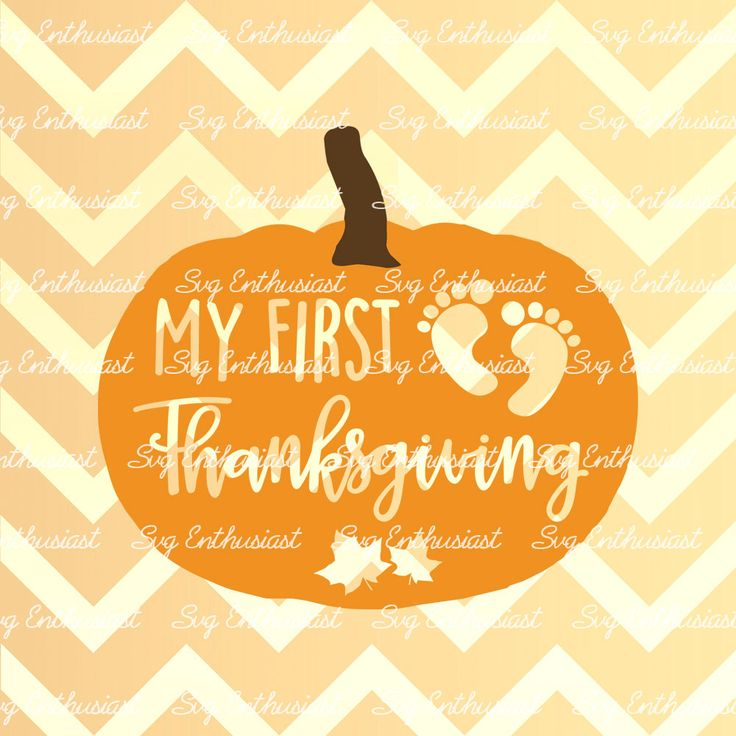 My First Thanksgiving SVG, Pumpkin Svg, My 1st Thanksgiving Svg, Baby Thanksgiving SVG, New born Svg, Cricut, Dxf, PNG, Cut Files, Vector, by SVGEnthusiast on Etsy