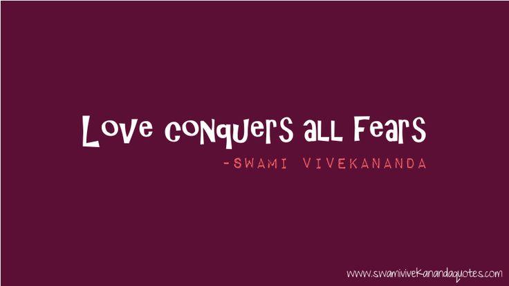 Swami Vivekananda quote: Love conquers all fear.