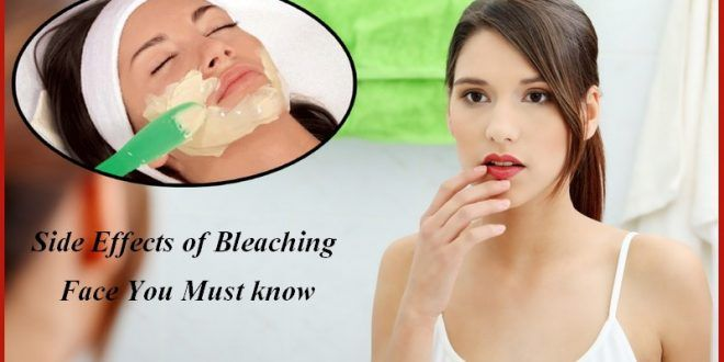 Side Effects of Bleaching Face You Must know