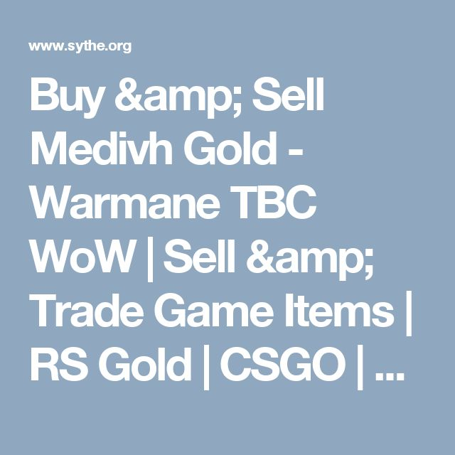 Buy & Sell Medivh Gold - Warmane TBC WoW | Sell & Trade Game Items | RS Gold | CSGO | ELO | Rocket League