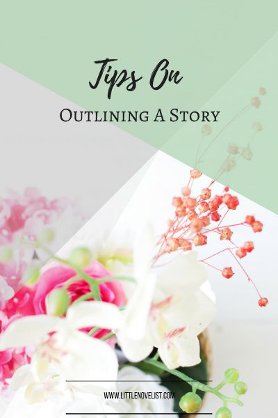 Tips On Outlining A Story — Little Novelist