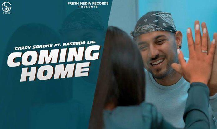 Coming Home Lyrics Garry Sandhu Naseebo Lal 2020 In 2020 Coming Home Song Home Lyrics Home Song