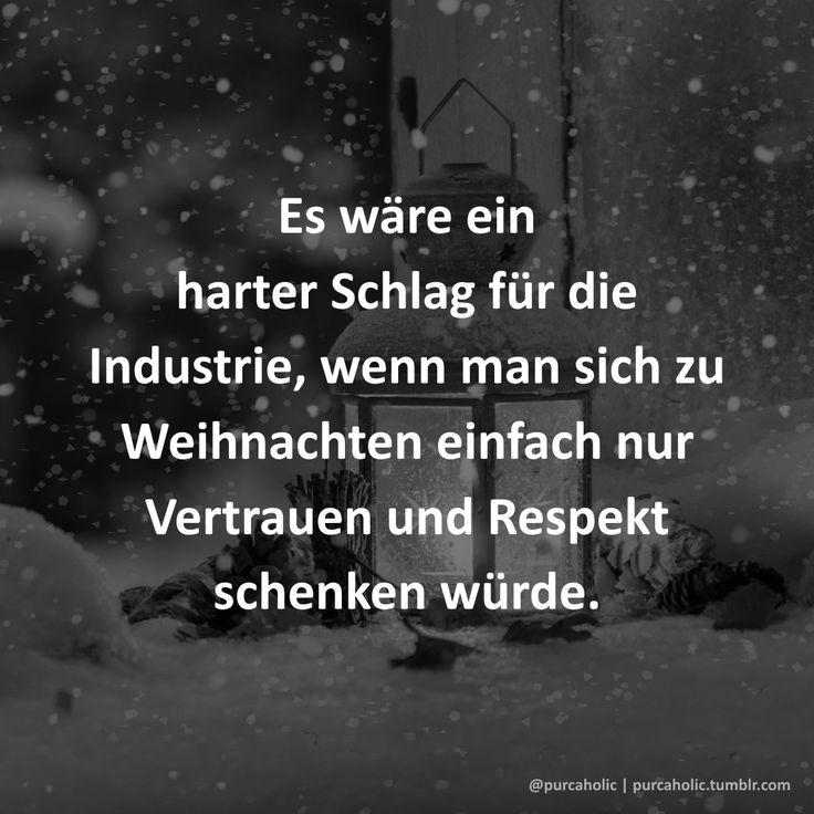 Es wäre ein harter Schlag für die Industrie, wenn man sich zu Weihnachten einfach nur Vertrauen und Respekt schenken würde.  #weihnachten #industrie #vertrauen #respekt #liebe #geschenk #advent #spruch #sprüche #zitat #zitate #worte #schöneworte #augsburg #münchen #ulm #stuttgart #nürnberg #berlin #hamburg #köln #frankfurt #düsseldorf #mannheim
