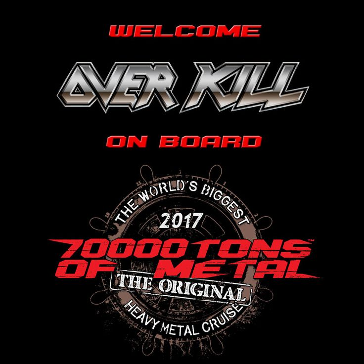 """You say that putting 61 Metal Bands on a luxury cruise ship is complete OVERKILL? We don't care what you say! This is 70000TONS OF METAL! As a very special treat you can get the upcoming OVERKILL album """"The Grinding Wheel"""" on board before anyone in the Universe can even buy it. That's the stuff that only happens on 70000TONS OF METAL, The Original, The World's Biggest Heavy Metal Cruise."""