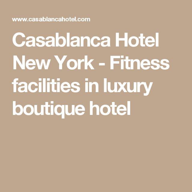 Casablanca Hotel New York - Fitness facilities in luxury boutique hotel