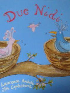 """""""Due nidi"""" scritto da Laurence Anholt, illustrato da Jim Coplestone e pubblicato da Lo Stampatello. Un libro per aiutare i bambini nel superare la separazione dei genitori. #librinoncensurabili"""