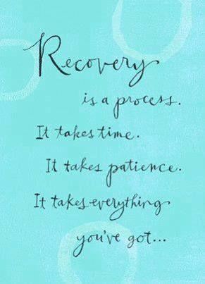 Recovery is a process inspirational quotes for recovering addits