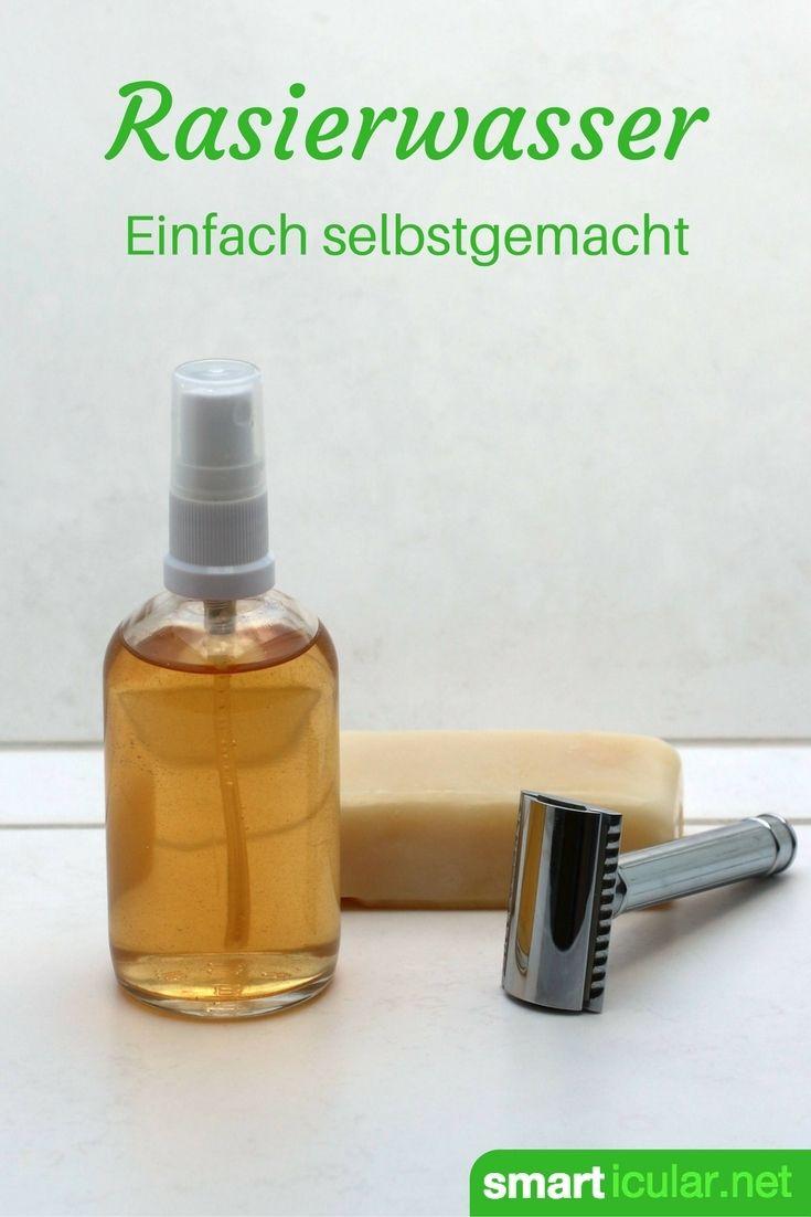 Pflegendes After-Shave aus natürlichen Zutaten selber machen