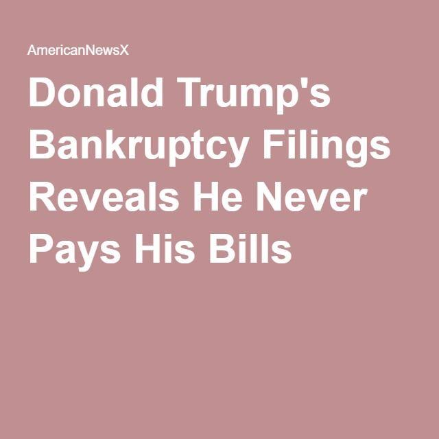 Donald Trump's Bankruptcy Filings Reveals He Never Pays His Bills