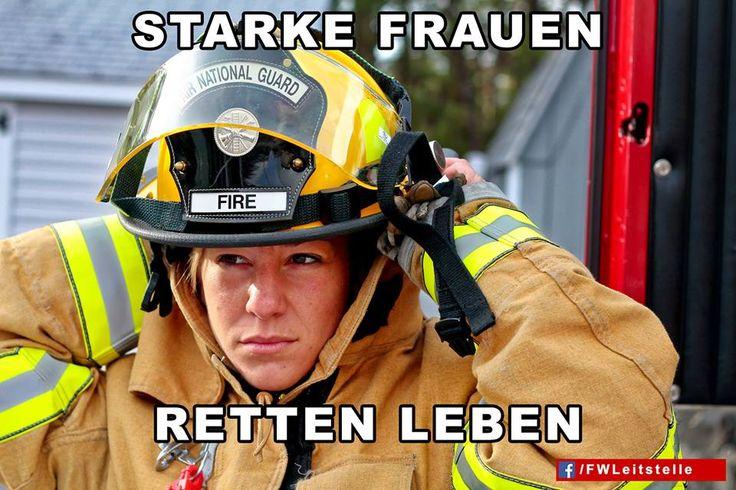 """""""Starke Frauen retten Leben""""  #FFW #FW #Feuerwehr #Freiwillige #ehrenamt #FWLeitstelle #Feuerwehrfrau #feuerwehrfrauen"""