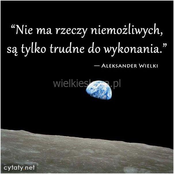 Nie ma rzeczy niemożliwych... #Aleksander-Wielki,  #Trud-i-wysiłek