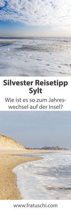 Silvester auf Sylt - Wie ist so zum Jahreswechsel auf der Nordsee Insel? Kalt, wunderschön, voll und fast Knallerfrei!