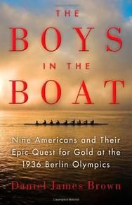 The Boys in the Boat (Nine Americans and Their Epic Quest for Gold at the 1936 Berlin Olympics) by Daniel James Brown, 9780670025817