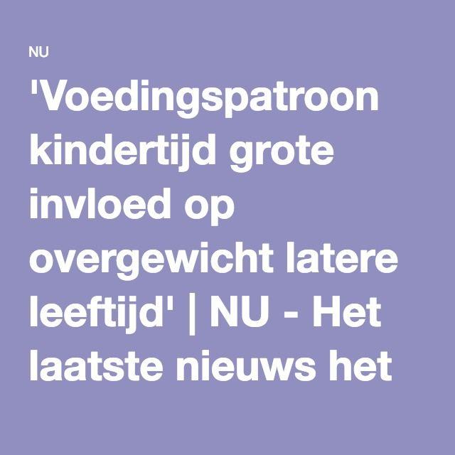 'Voedingspatroon kindertijd grote invloed op overgewicht latere leeftijd'   NU - Het laatste nieuws het eerst op NU.nl