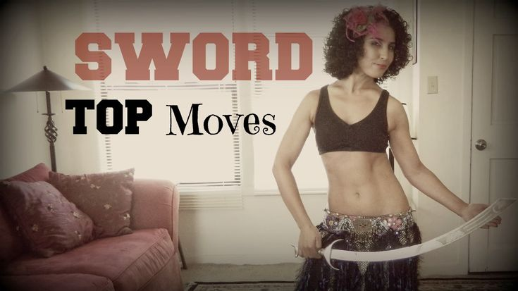 Sword belly dancing: best basic belly dance moves to use ~ Free belly dance classes online