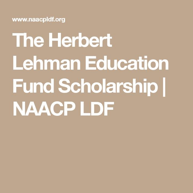 The Herbert Lehman Education Fund Scholarship | NAACP LDF