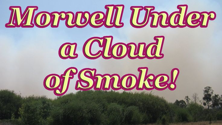 Morwell Fires the Short Version - Morwell Under a Cloud of Smoke