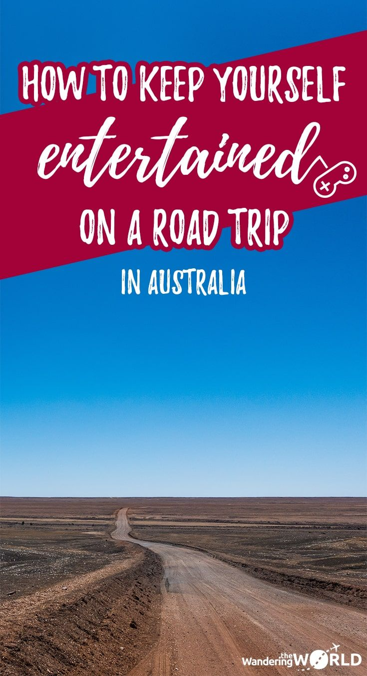 How to Keep Yourself Entertained on a Road Trip in Australia - Wandering the World