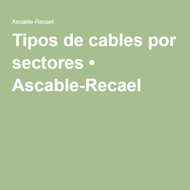 Tipos de cables por sectores • Ascable-Recael