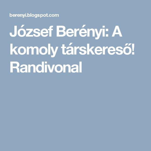 József Berényi: A komoly társkereső! Randivonal