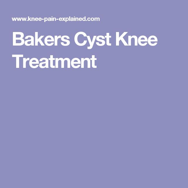 Bakers Cyst Knee Treatment