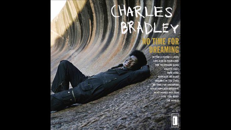 Charles Bradley - No Time for Dreaming 2011 [Full Album]