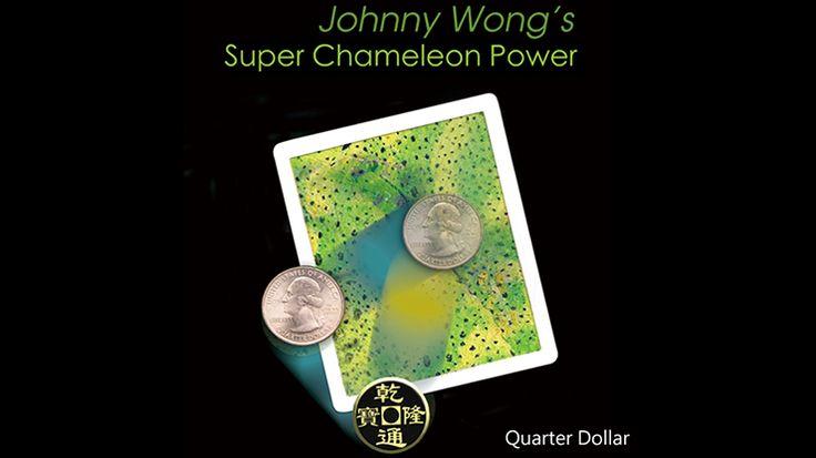 Super Chameleon Power (Quarter Dollar) by Johnny Wong