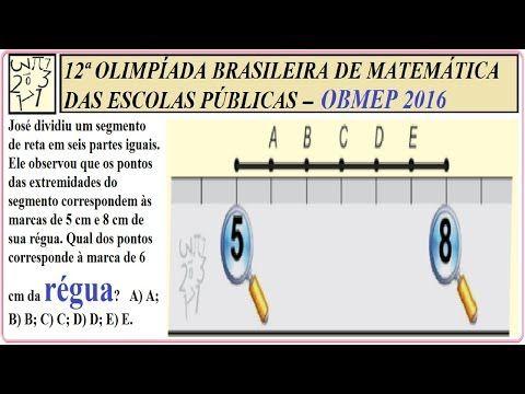 José dividiu um segmento de reta em seis partes iguais. Ele observou que os pontos das extremidades do segmento correspondem às marcas de 5 cm e 8 cm de sua régua. Qual dos pontos corresponde à marca de 6 cm da régua?   A) A; B) B; C) C; D) D; E) E. Data do exame: 6 DE JUNHO DE 2017.  12ª EDIÇÃO DA OLIMPÍADA BRASILEIRA DE MATEMÁTICA DAS ESCOLAS PÚBLICAS.  Unidades de medida, régua em centímetros, milímetros graduados, eixos x e y, divisão do segmento de reta, distância, deslocamento…