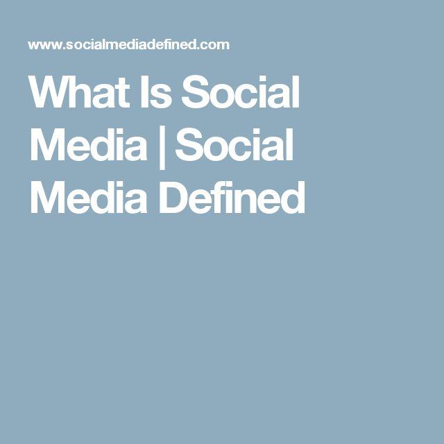 What Is Social Media | Social Media Defined