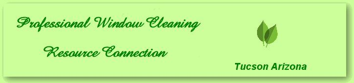 Professional Window Cleaning Resource Connection Tucson, Arizona