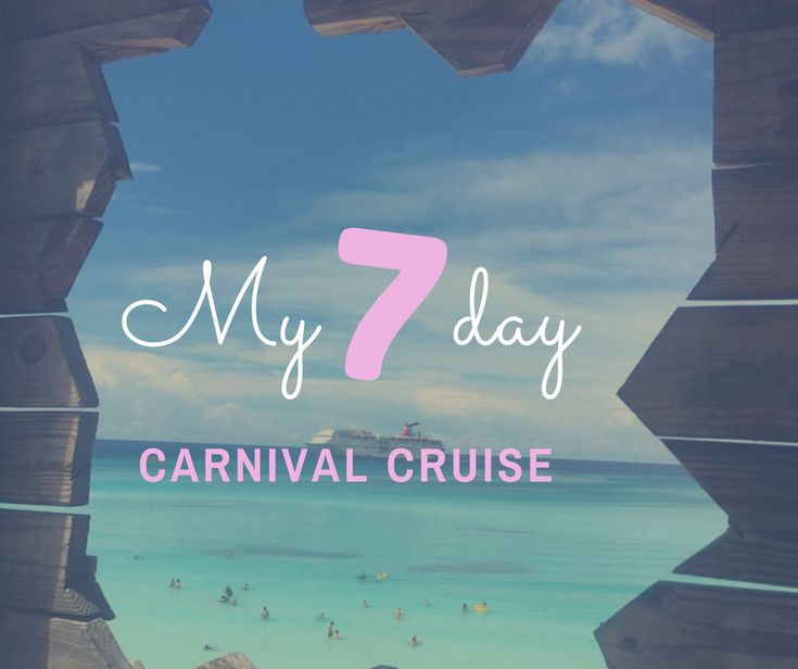 My 7 Day Carnival Cruise |  http://bonvoyagebitches.com