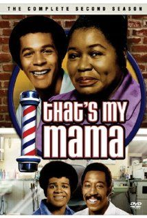 That's My Mama is an American television sitcom that was originally broadcast on the ABC network from September 4, 1974 until December 24, 1975. There are 39 episodes of this series.