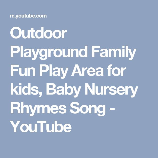 Outdoor Playground Family Fun Play Area for kids, Baby Nursery Rhymes Song - YouTube