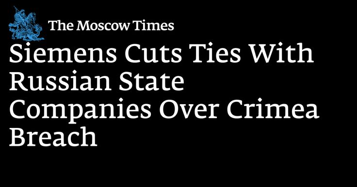 """Siemens Cuts Ties With Russian State Companies Over Crimea Breach""""Germanys flagship manufacturing firm Siemens has suspended cooperation with Russian state companies following reports that its electricity turbines were delivered to Crimea in violation of European Union sanctions."""