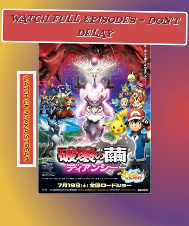 Pokemon Movie 17 Special: Koukoku no Princess Diancie - watch Online, absolutely Free! Streaming dubbed and subbed Anime for you to enjoy!