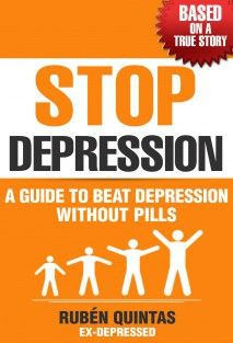 STOP Depression. A guide to beat depression without pills