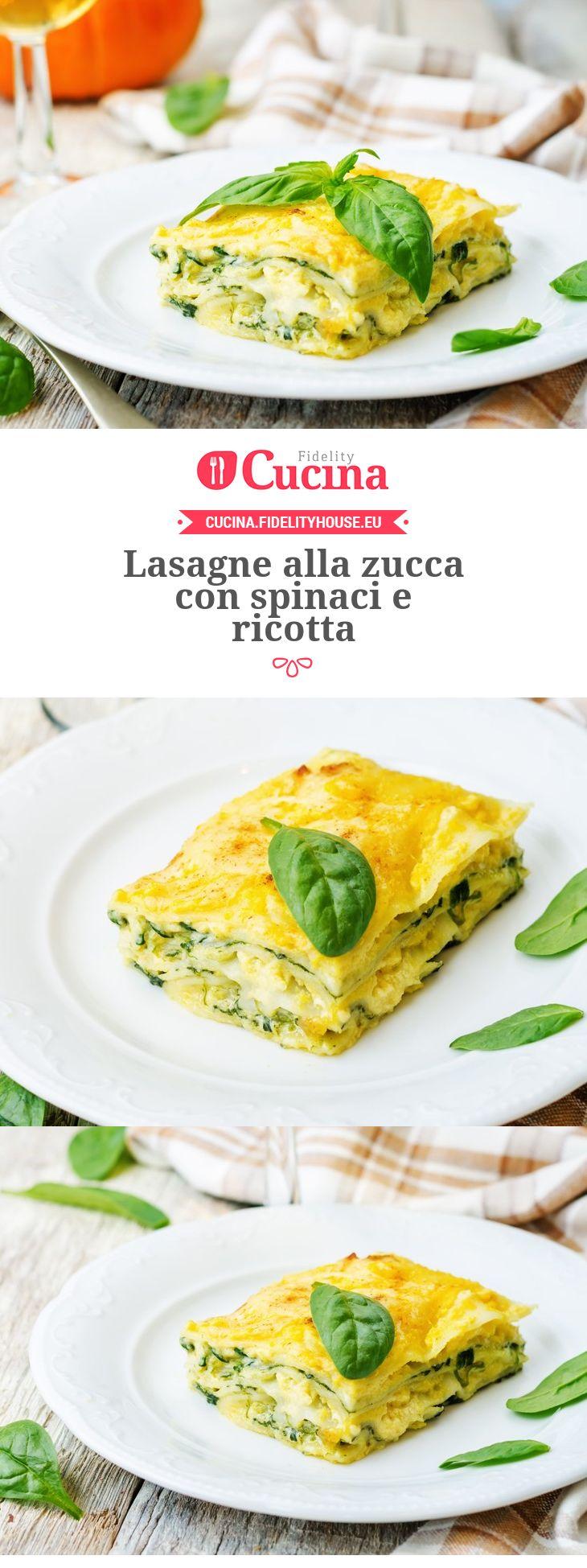 Lasagne alla zucca con spinaci e ricotta